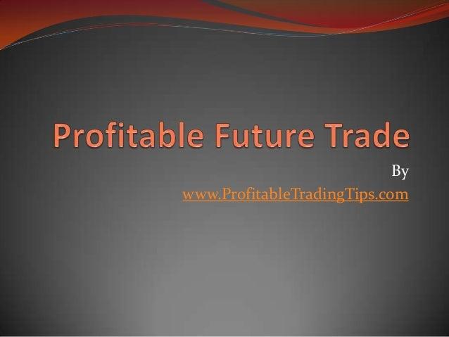 Bywww.ProfitableTradingTips.com