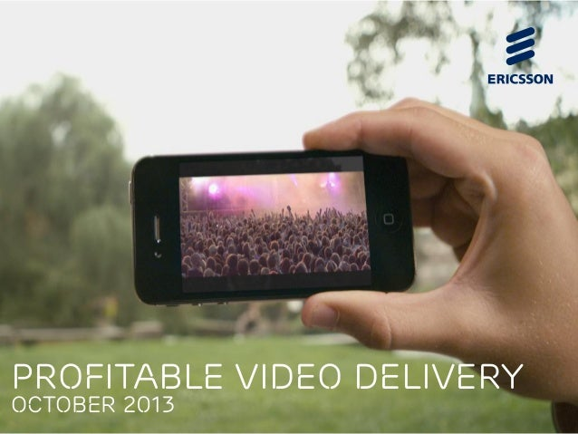 Profitable video delivery OCTOBER 2013