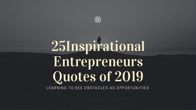 inspirational entrepreneurs quotes of