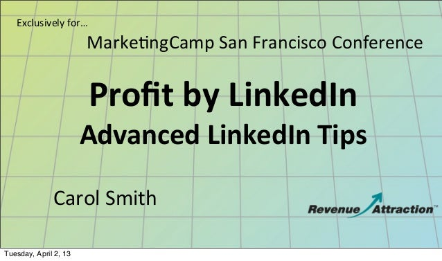 Exclusively	  for…                       Marke8ngCamp	  San	  Francisco	  Conference	                           Profit	  by...