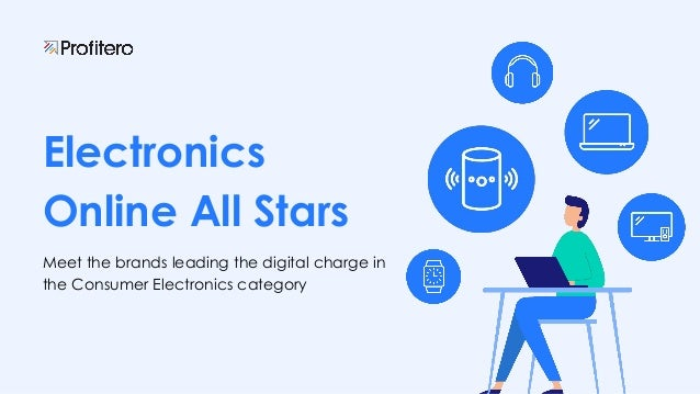 Electronics Online All Stars Meet the brands leading the digital charge in the Consumer Electronics category