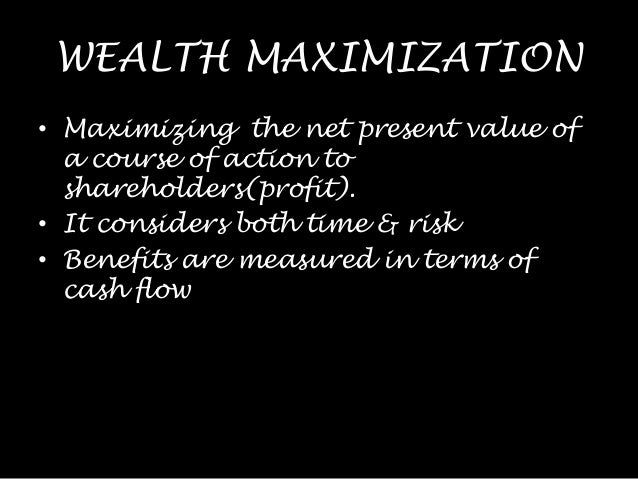 profit maximization vs wealth maximization Profit maximization vs wealth maximization theoretically, shareholders' wealth maximization appears to be the most important objective for any business to.