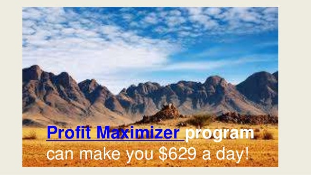Profit Maximizer program can make you $629 a day!