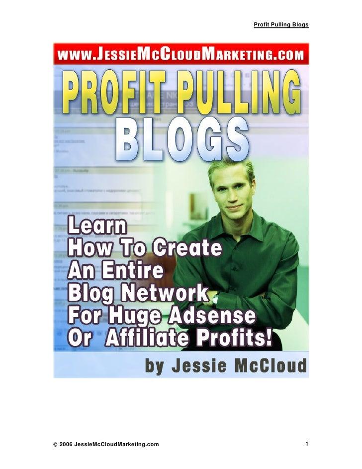 Profit Pulling Blogs© 2006 JessieMcCloudMarketing.com                     1