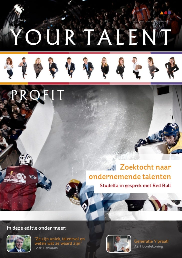 2011 - Editie 1                                                  Your talent. Your future. Your world. YOUR TALENT PROFIT ...