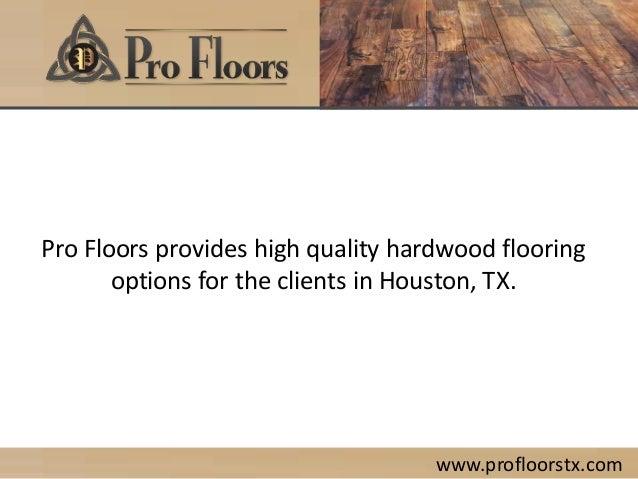 Profloorstx hardwood flooring in houston tx mehak 29062015 for Hardwood floors katy tx