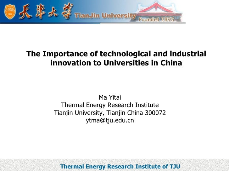 Ma Yitai Thermal Energy Research Institute Tianjin University, Tianjin China 300072 [email_address] The Importance of tech...