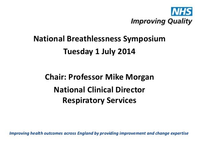 Improving health outcomes across England by providing improvement and change expertise National Breathlessness Symposium T...