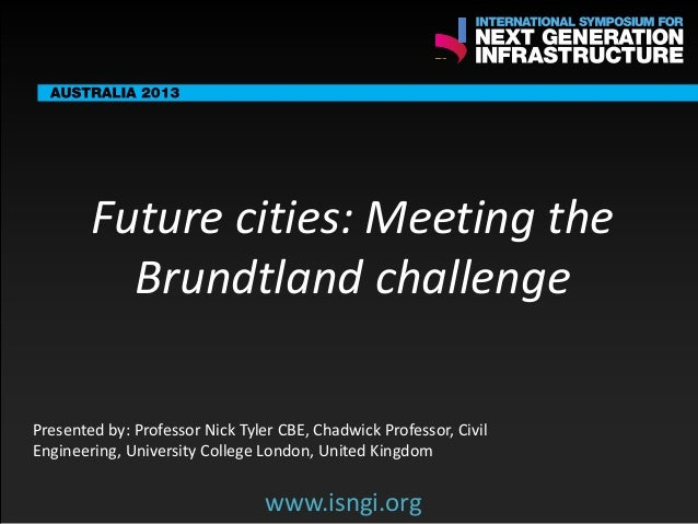 ENDORSING PARTNERS  Future cities: Meeting the Brundtland challenge  The following are confirmed contributors to the busin...