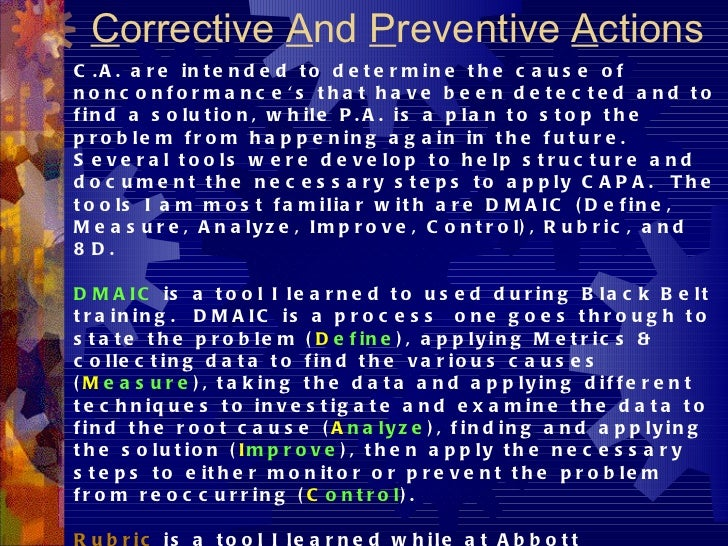 C orrective  A nd  P reventive  A ctions C.A. are intended to determine the cause of nonconformance's that have been detec...