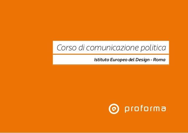 Istituto Europeo del Design - Roma Corso di comunicazione politica