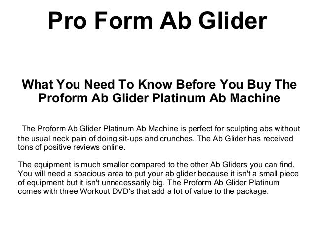 Pro Form Ab Glider What You Need To Know Before You Buy The   Proform Ab Glider Platinum Ab Machine The Proform Ab Glider ...