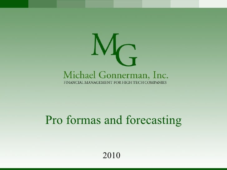 Pro formas and forecasting 2010