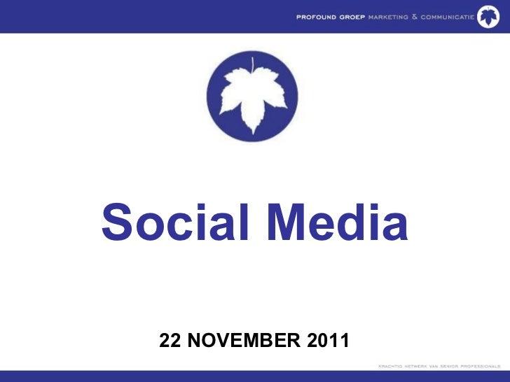 Social Media 22 NOVEMBER 2011
