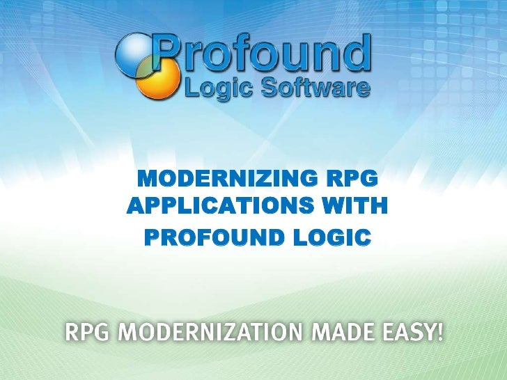 MODERNIZING RPGAPPLICATIONS WITH PROFOUND LOGIC