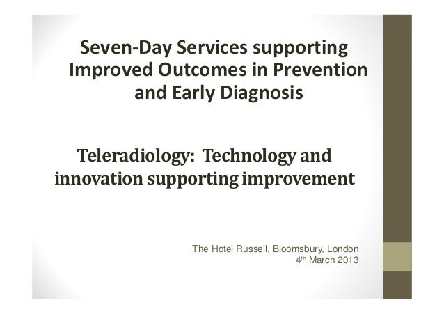 Seven Day Services Supporting Improved Outcomes In Prevention And Early Diagnosis Teleradiology Technology Andinn