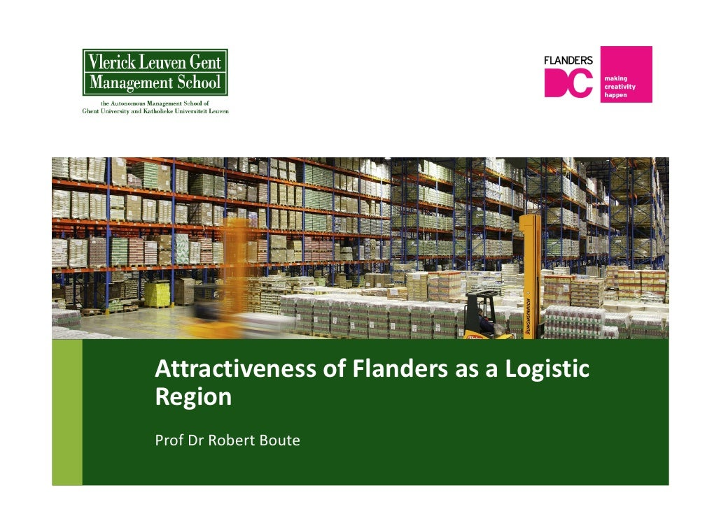 Attractiveness of Flanders as a LogisticRegionProf Dr Robert Boute