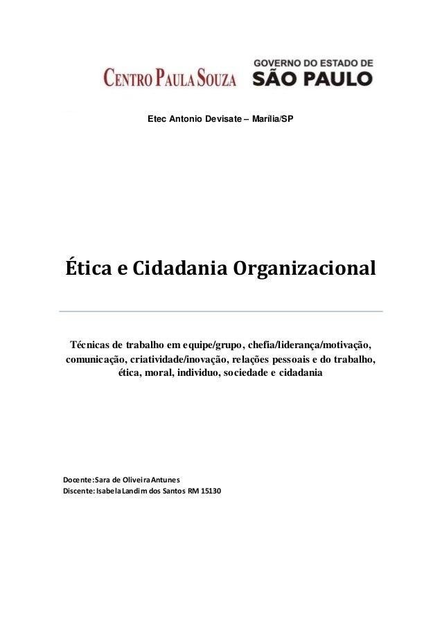 Etec Antonio Devisate – Marília/SP Ética e Cidadania Organizacional Técnicas de trabalho em equipe/grupo, chefia/liderança...