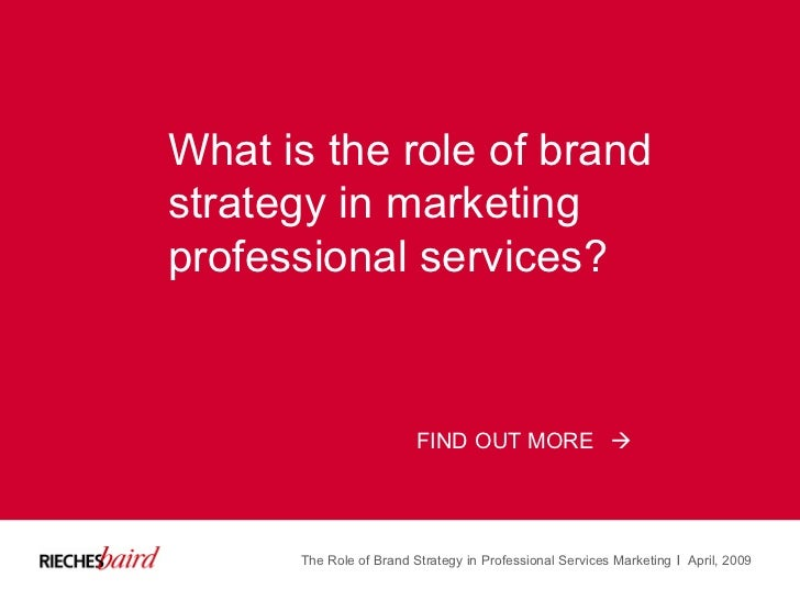 What is the role of brand strategy in marketing professional services? FIND OUT MORE The Role of Brand Strategy in Profess...