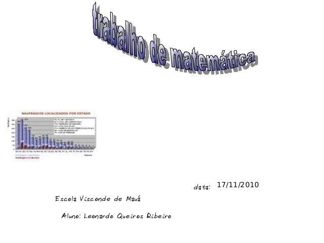 Escola Visconde de Mauá Aluno: Leonardo Queiros Ribeiro data: 17/11/2010
