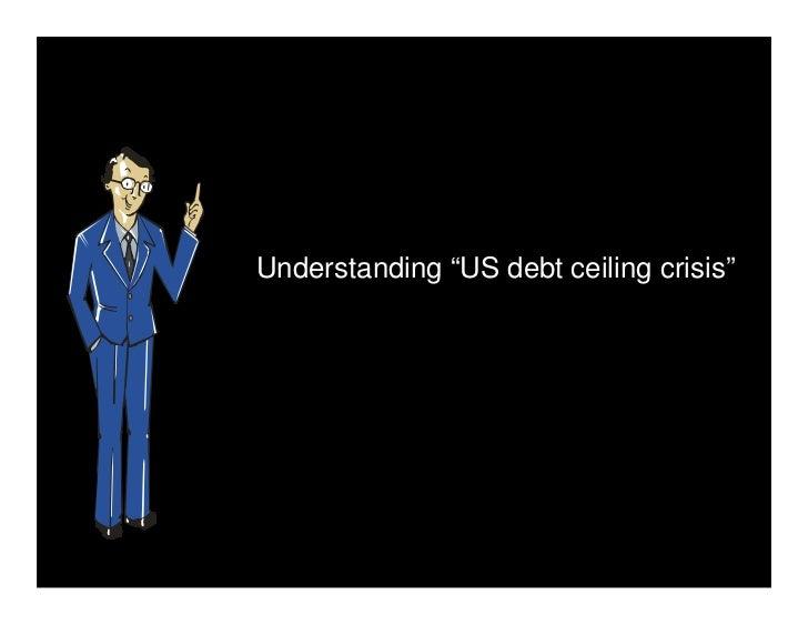 """Understanding """"US debt ceiling crisis"""""""