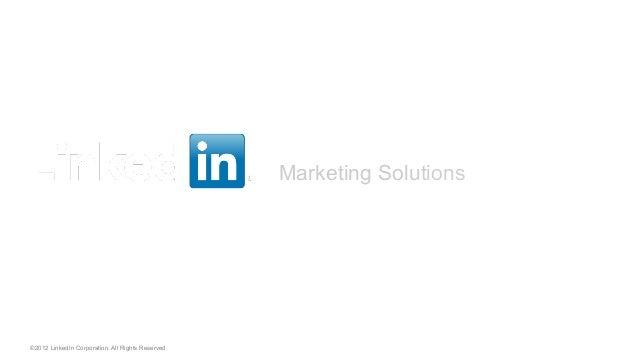 Marketing SolutionsFörbättra ditt professionella varumärke med LinkedIn©2012 LinkedIn Corporation. All Rights Reserved.
