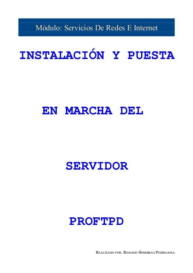 Módulo: Servicios De Redes E InternetINSTALACIÓN Y PUESTA    EN MARCHA DEL           SERVIDOR            PROFTPD          ...