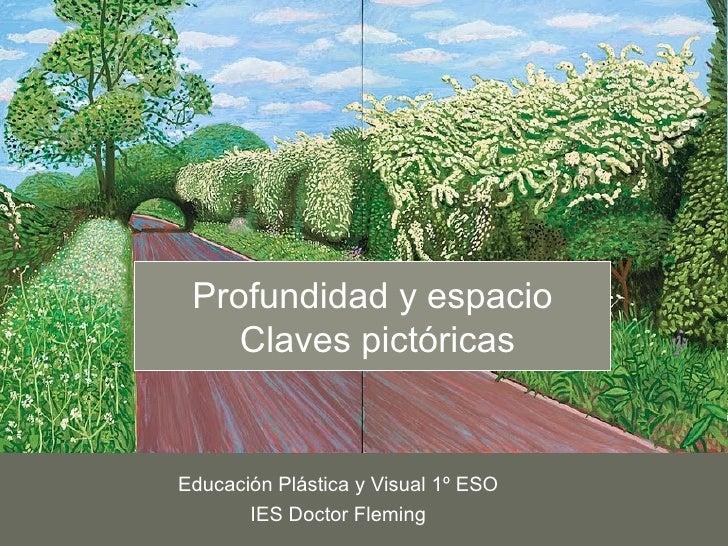 Profundidad y espacio    Claves pictóricasEducación Plástica y Visual 1º ESO       IES Doctor Fleming