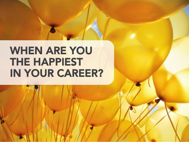 career satisfaction 2015-4-20 fortunately, satisfaction returns in your 60s a mid-career crisis can happen to anyone it can hit even those who objectively have the most fulfilling jobs.