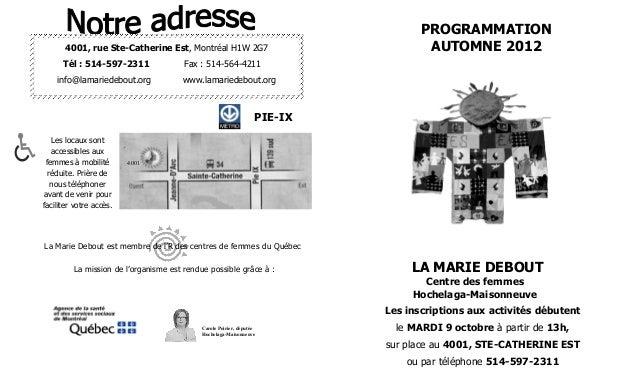 PROGRAMMATION       4001, rue Ste-Catherine Est, Montréal H1W 2G7                              AUTOMNE 2012      Tél : 514...