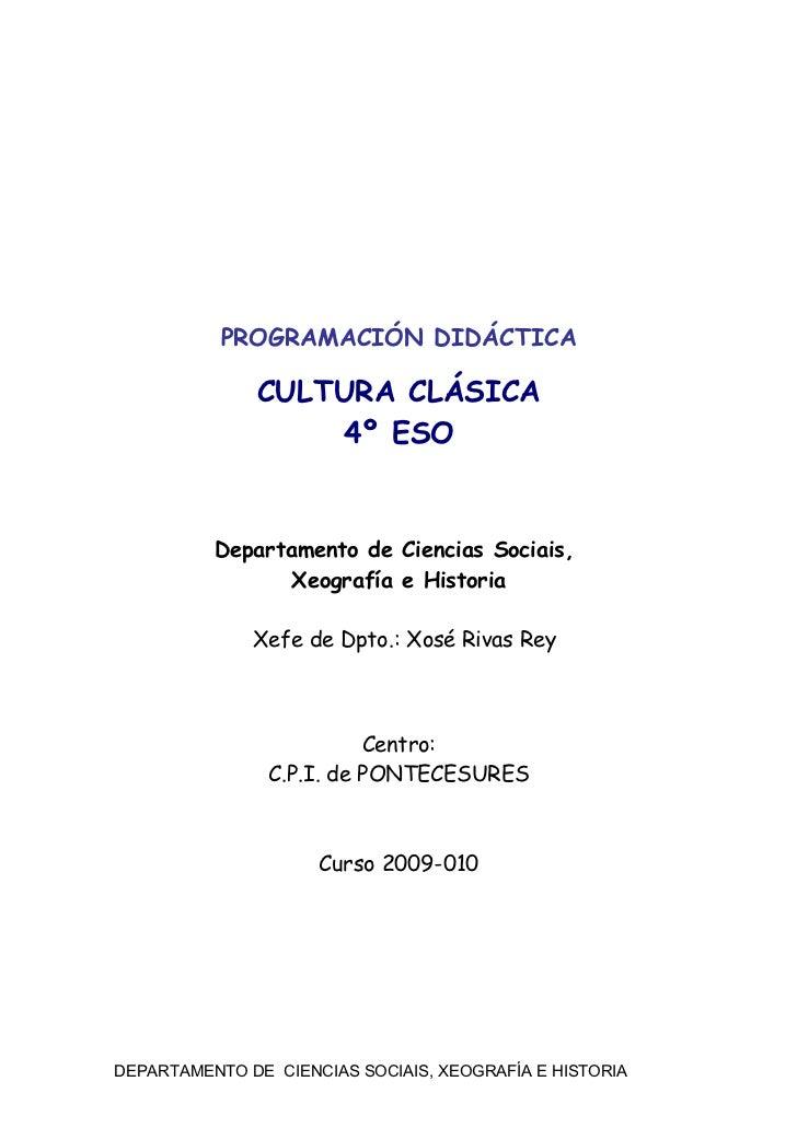 PROGRAMACIÓN DIDÁCTICA               CULTURA CLÁSICA                   4º ESO          Departamento de Ciencias Sociais,  ...