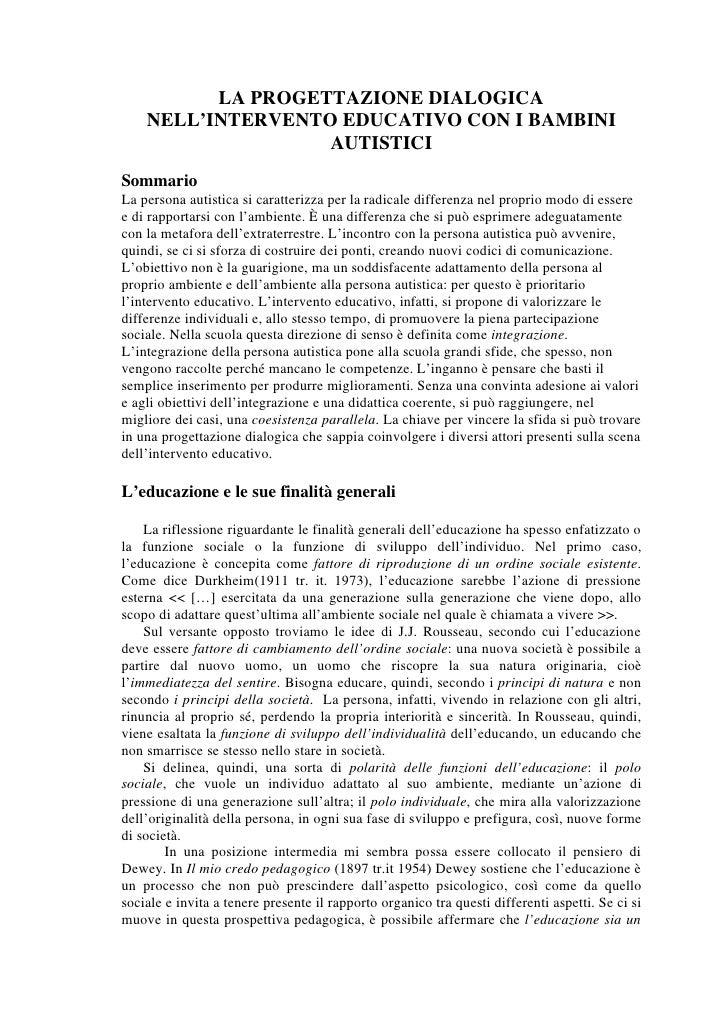 LA PROGETTAZIONE DIALOGICA     NELL'INTERVENTO EDUCATIVO CON I BAMBINI                    AUTISTICI Sommario La persona au...