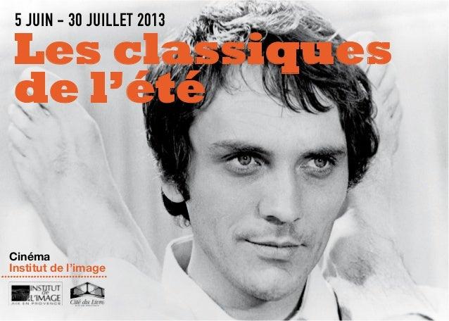 CinémaInstitut de l'image....................................5 JUIN - 30 JUILLET 2013Les classiquesde l'été