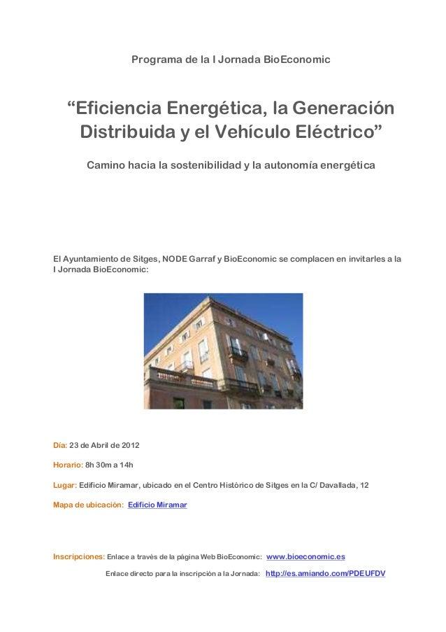 """Programa de la I Jornada BioEconomic   """"Eficiencia Energética, la Generación    Distribuida y el Vehículo Eléctrico""""      ..."""