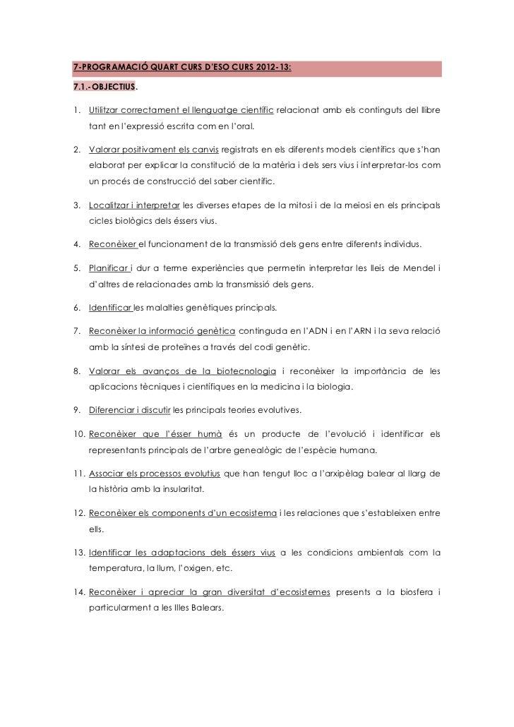 7-PROGRAMACIÓ QUART CURS D'ESO CURS 2012-13:7.1.-OBJECTIUS.1. Utilitzar correctament el llenguatge científic relacionat am...