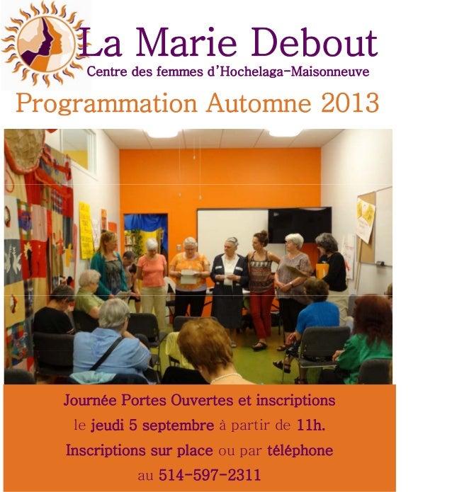 La Marie DeboutLa Marie DeboutLa Marie Debout Centre des femmes d'Hochelaga-Maisonneuve Programmation Automne 2013 Journée...