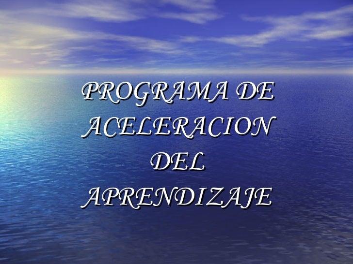 PROGRAMA DE ACELERACION DEL APRENDIZAJE
