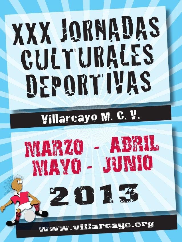 XXX JORNADAS CULTURALES DEPORTIVAS  Villarcayo M. C. V. MARZO - ABRIL MAYO - JUNIO   2013              cayo.org  www.villar