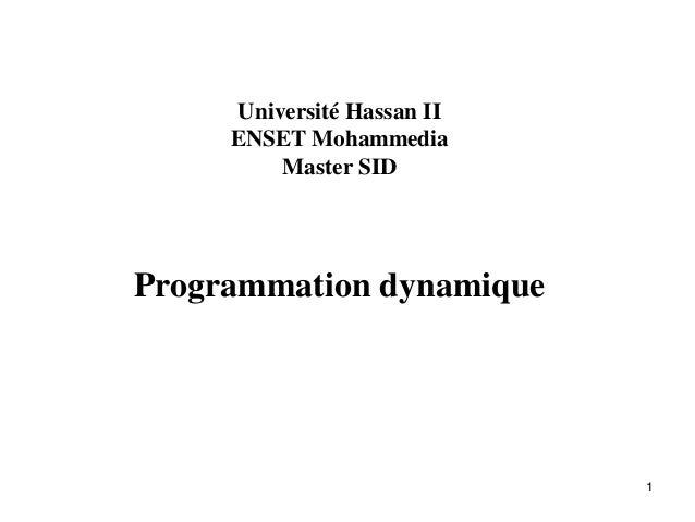 1 Université Hassan II ENSET Mohammedia Master SID Programmation dynamique