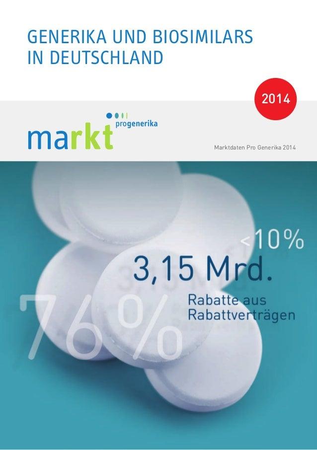 Marktdaten Pro Generika 2014 GENERIKA UND BIOSIMILARS IN DEUTSCHLAND 2014