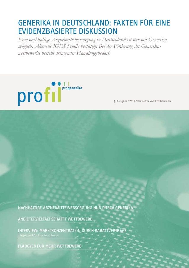 Generika in Deutschland: Fakten für eine evidenzbasierte Diskussion Eine nachhaltige Arzneimittelversorgung in Deutschland...
