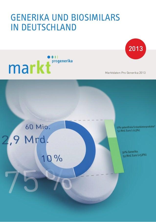 Marktdaten Pro Generika 2013 Generika und Biosimilars in Deutschland 2013