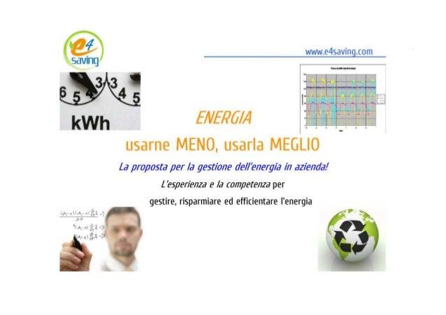 ENERGIA: usarne MENO, usarla MEGLIO                                                  www.e4saving.com                    E...