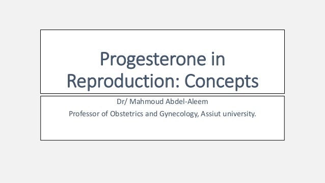 Progesterone and reproduction: Concepts