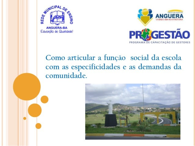 Como articular a função social da escolacom as especificidades e as demandas dacomunidade.