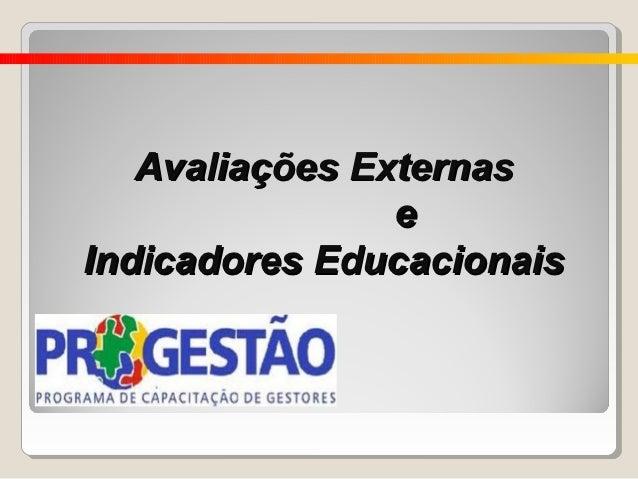 Avaliações Externas                eIndicadores Educacionais