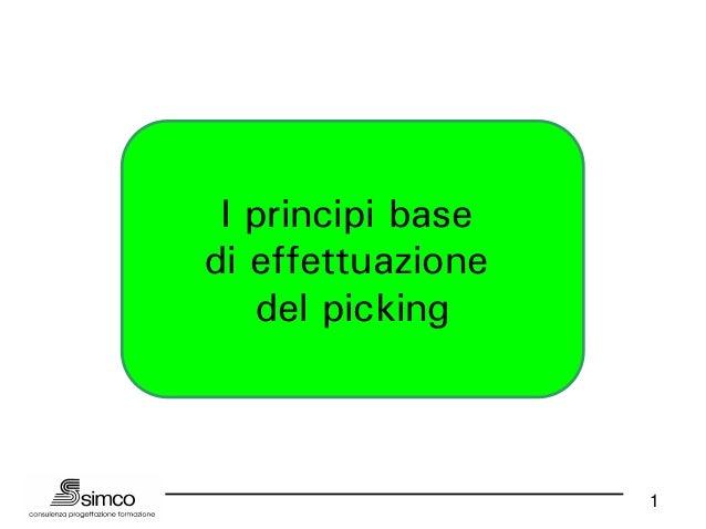 I principi basedi effettuazione   del picking                   1