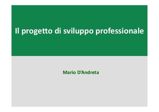 Il progetto di sviluppo professionale Mario D'Andreta