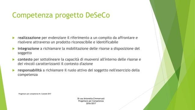 Competenza progetto DeSeCo  realizzazione per evdenziare il riferimento a un compito da affrontare e risolvere attraverso...