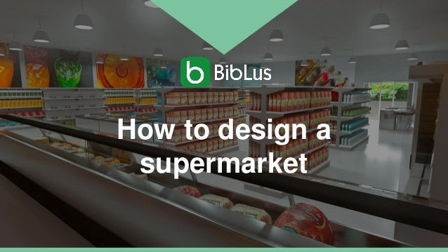 How to design a supermarket